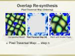 overlap re synthesis pixel traversal map ordering3