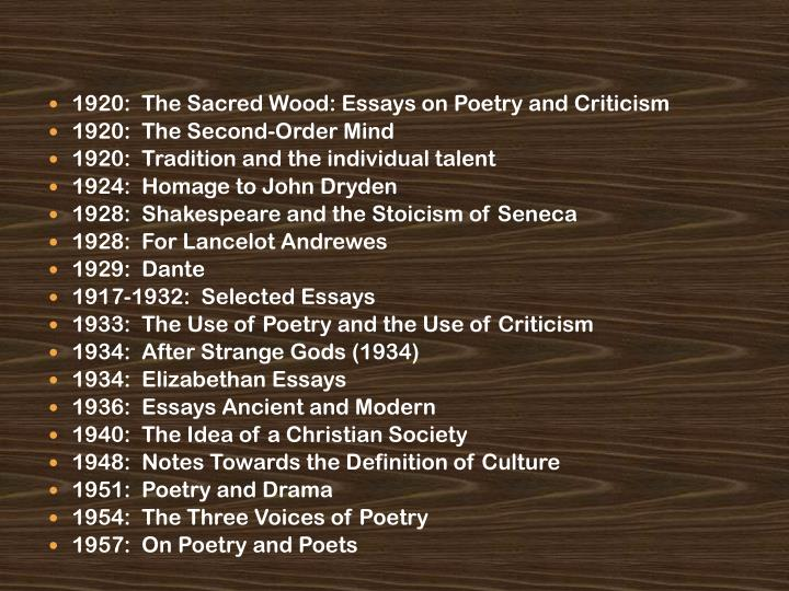 1920:  The Sacred Wood: Essays on Poetry and Criticism