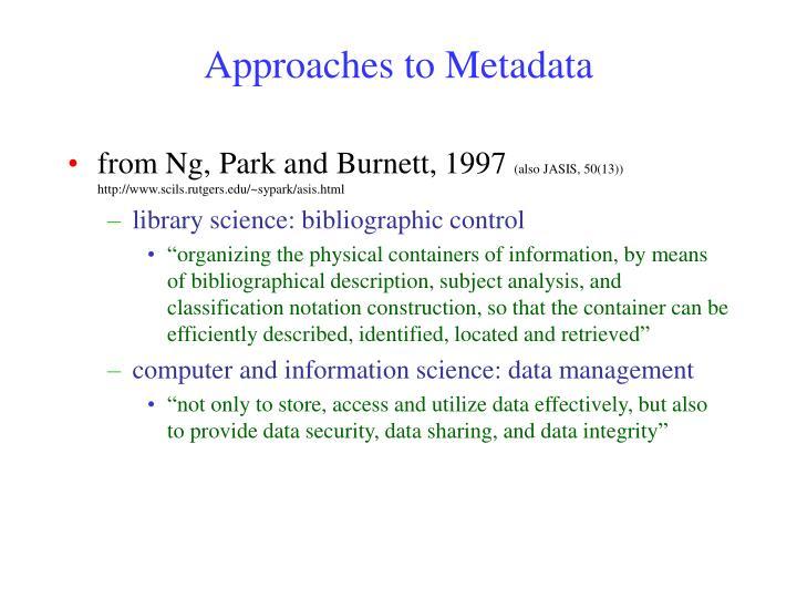 Approaches to Metadata