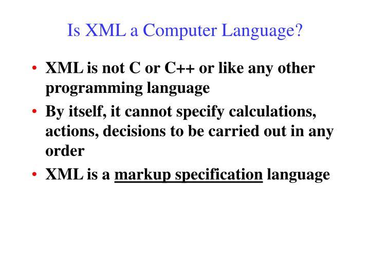 Is XML a Computer Language?
