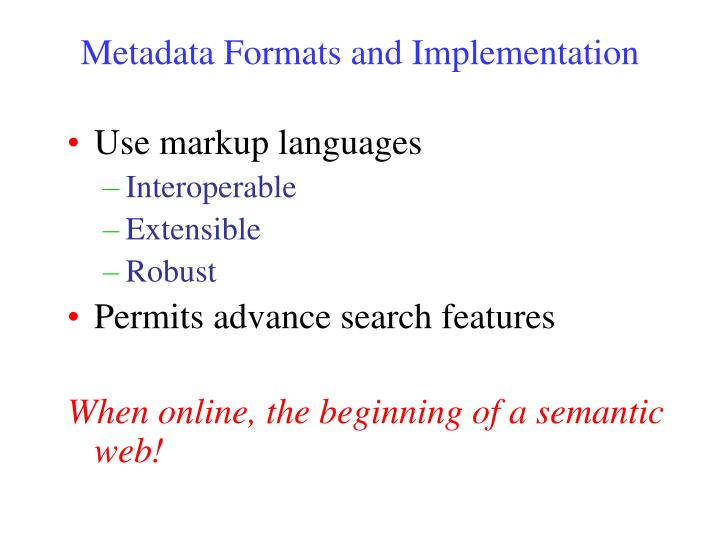 Metadata Formats and Implementation