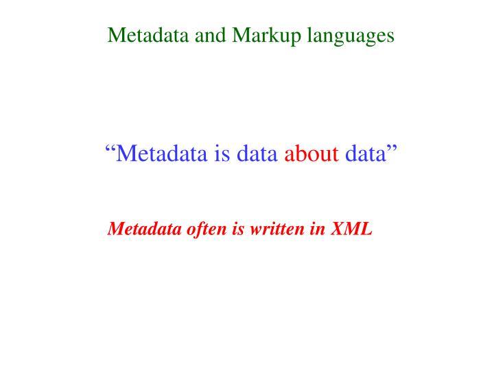 """""""Metadata is data"""