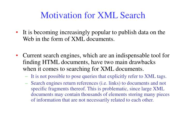 Motivation for XML Search