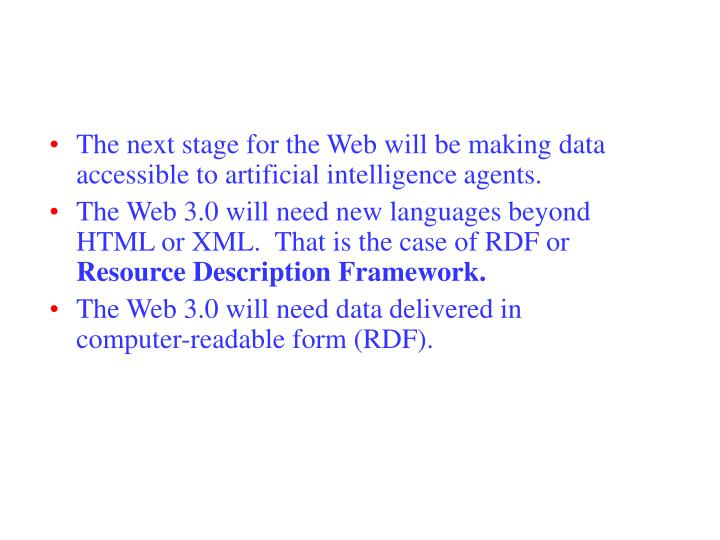 The next stage for the Web will be making data accessible to artificial intelligence agents.