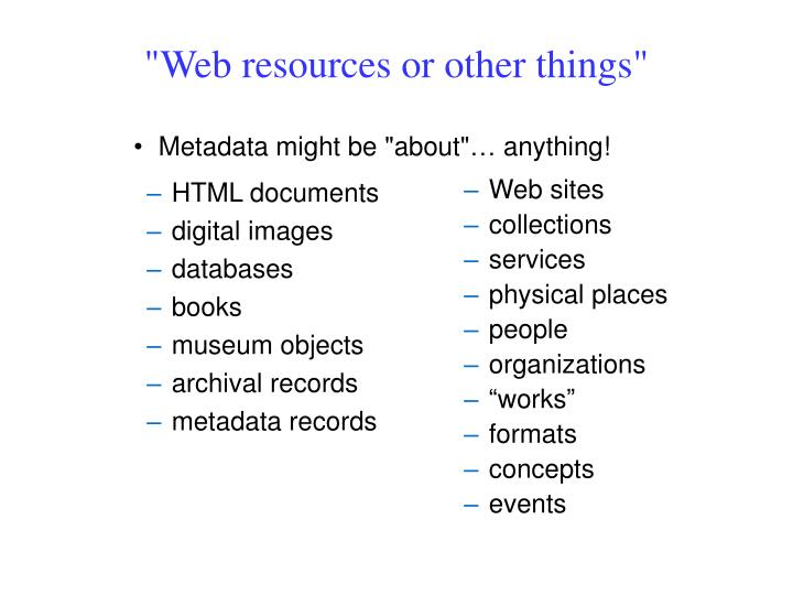 """""""Web resources or other things"""""""