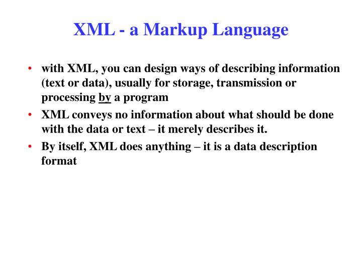 XML - a Markup Language