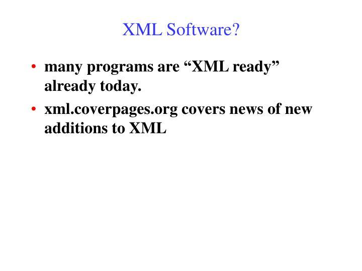 XML Software?