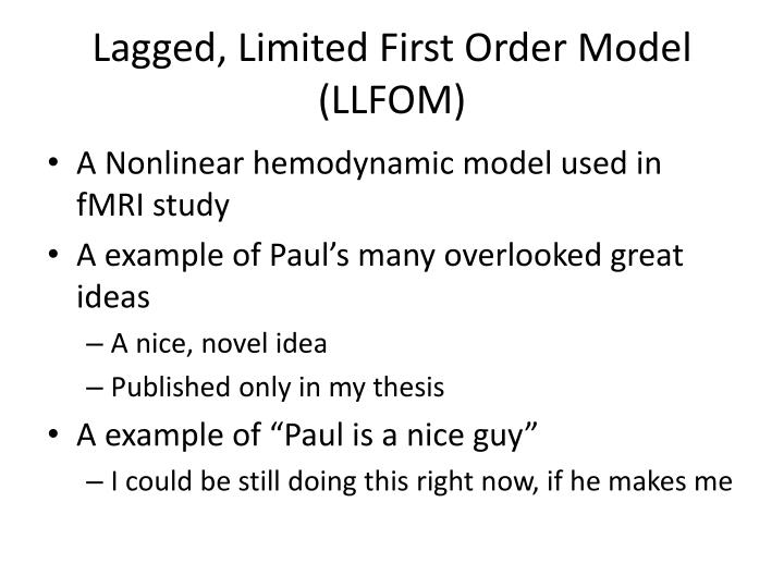 Lagged limited first order model llfom