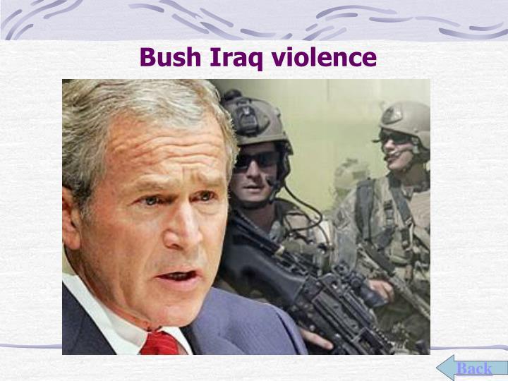Bush Iraq violence