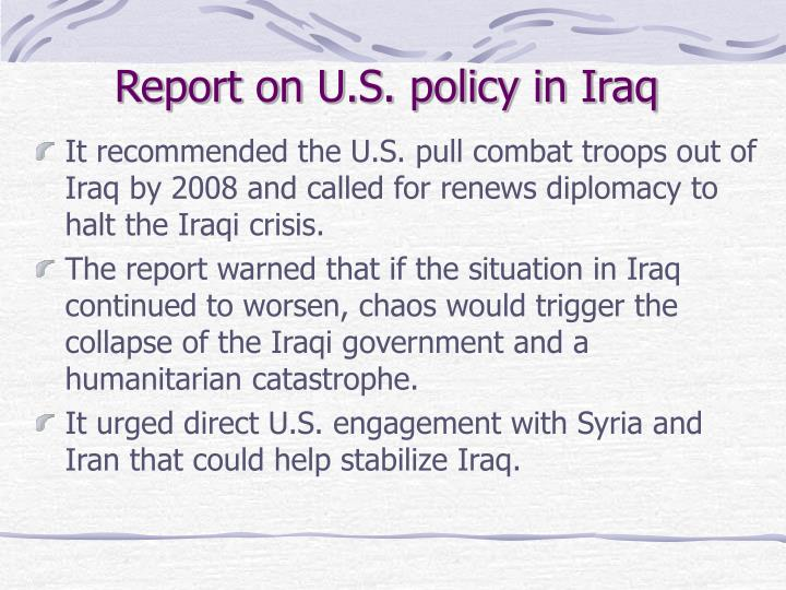 Report on U.S. policy in Iraq