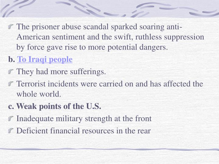 The prisoner abuse scandal sparked soaring anti-American sentiment and the swift, ruthless suppression by force gave rise to more potential dangers.