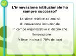 l innovazione istituzionale ha sempre successo
