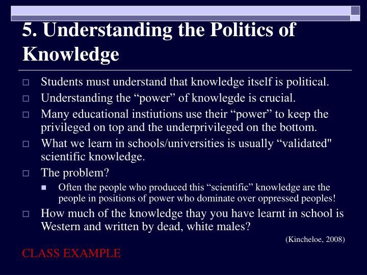 5. Understanding the Politics of Knowledge