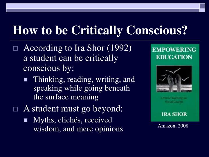 How to be Critically Conscious?