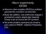 hlavn experimenty aegis