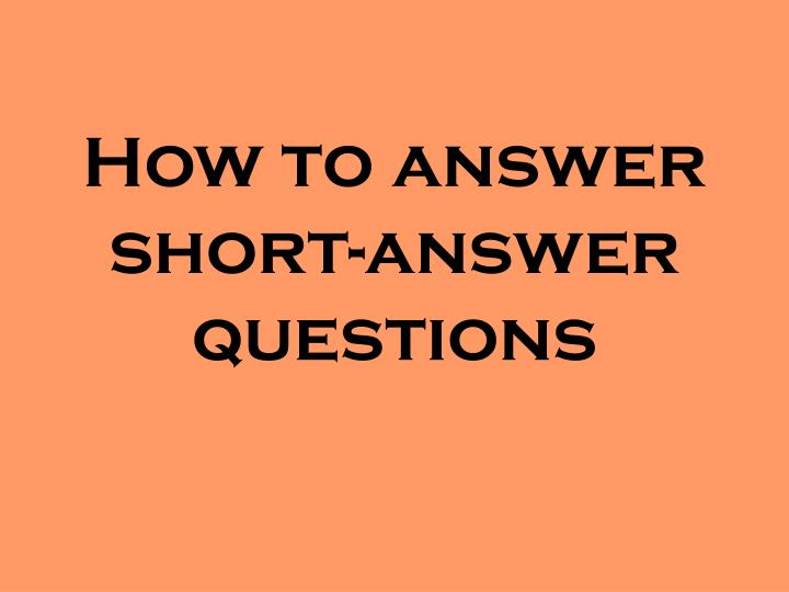 how to answer short answer questions n.
