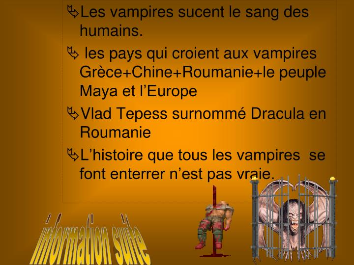Les vampires sucent le sang des humains.