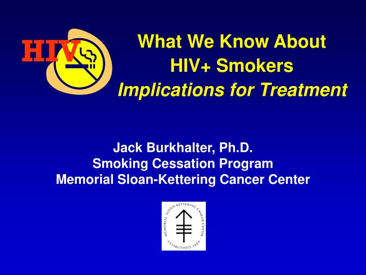 What we know about hiv smokers implications for treatment