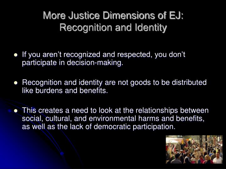 More Justice Dimensions of EJ: