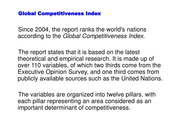Since 2004, the report ranks the world's nations according to the
