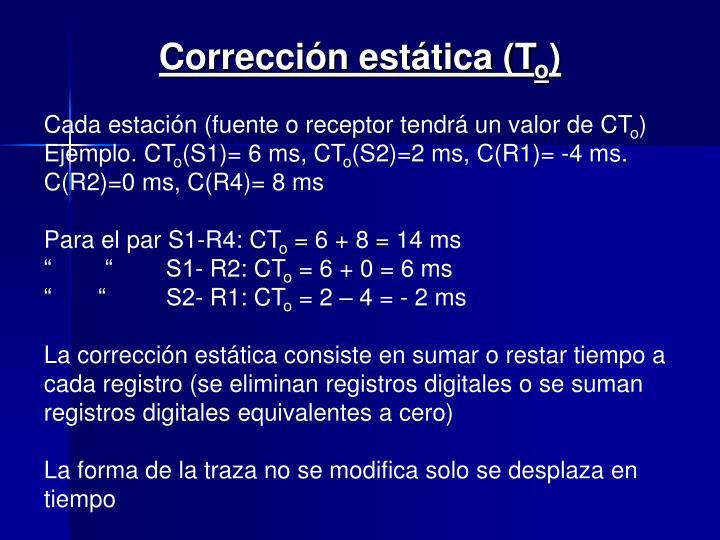 Corrección estática (T