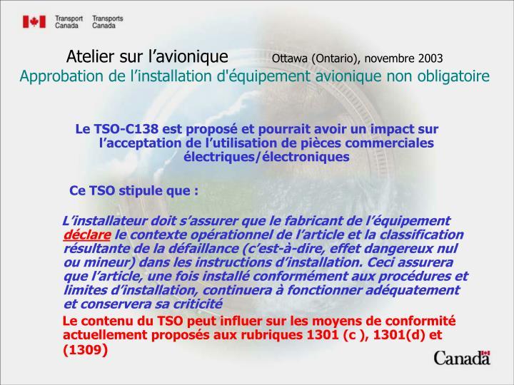 Le TSO-C138 est proposé et pourrait avoir un impact sur l'acceptation de l'utilisation de pièces commerciales électriques/électroniques
