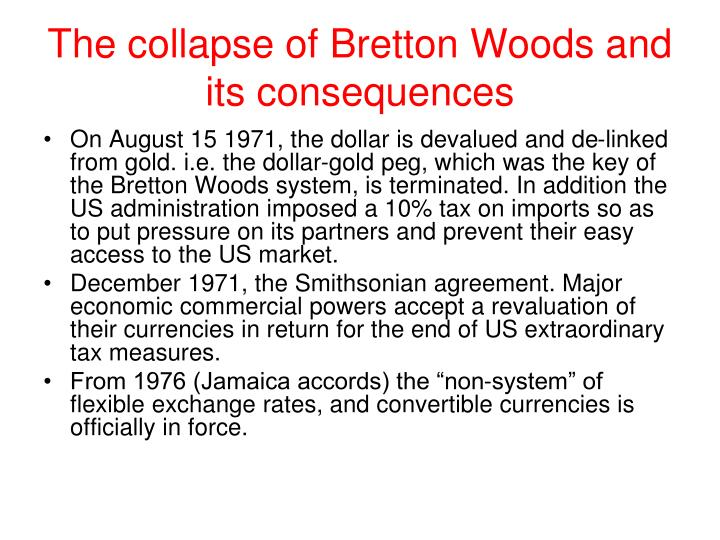 Ppt The Collapse Of Bretton Woods And Its Consequences Powerpoint