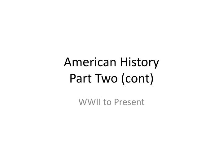 american history part two cont n.