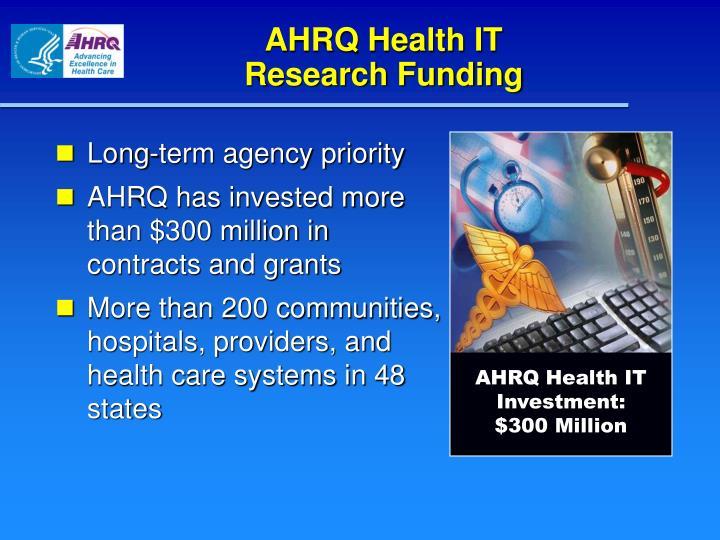 AHRQ Health IT Investment:    $300 Million