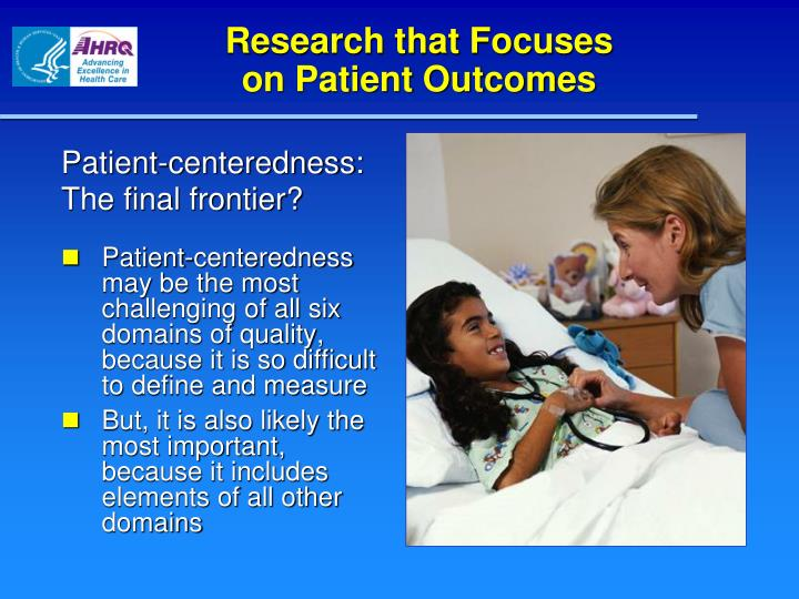 Research that focuses on patient outcomes