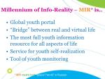 millennium of info reality mir is