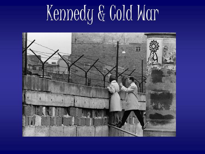 Kennedy & Cold War