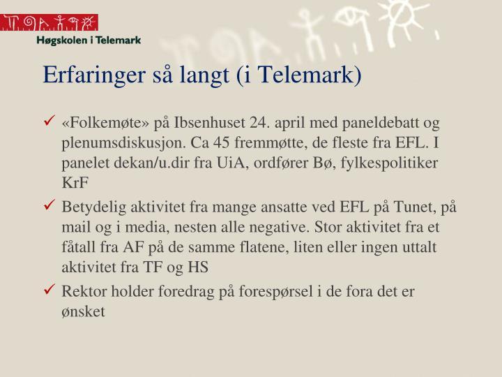 Erfaringer så langt (i Telemark)