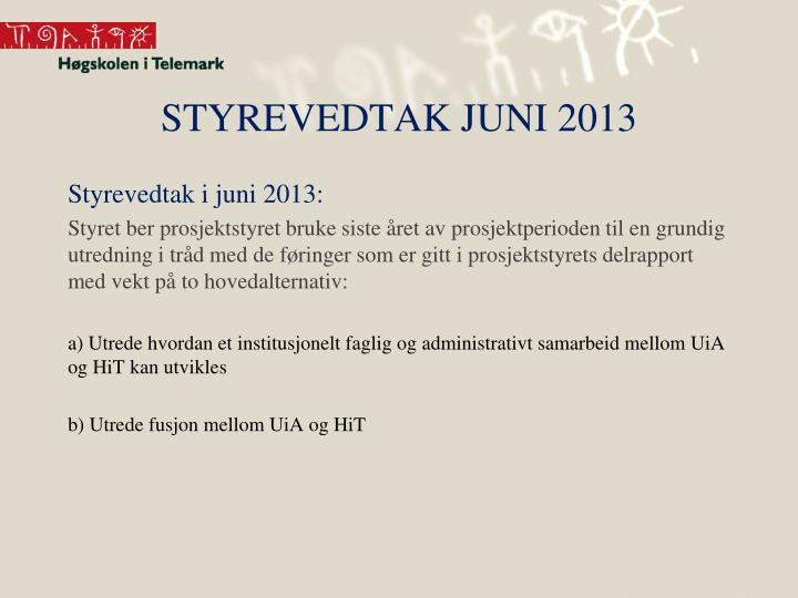 Styrevedtak juni 2013