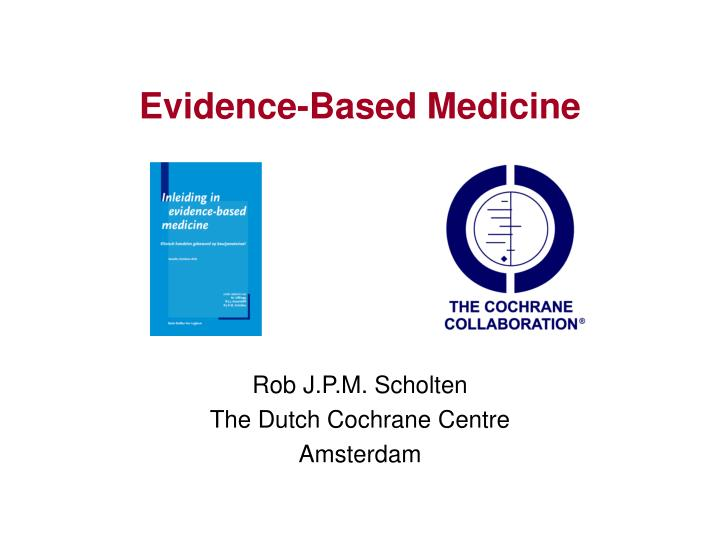 evidence based medicine Needs to be within framework of decision making based on decision analysis in volume 313 on page 170 see letter  evidence based medicine scientific method and raw data should be considered  in volume 313 on page 169.