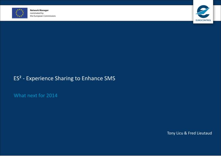 Es experience sharing to enhance sms