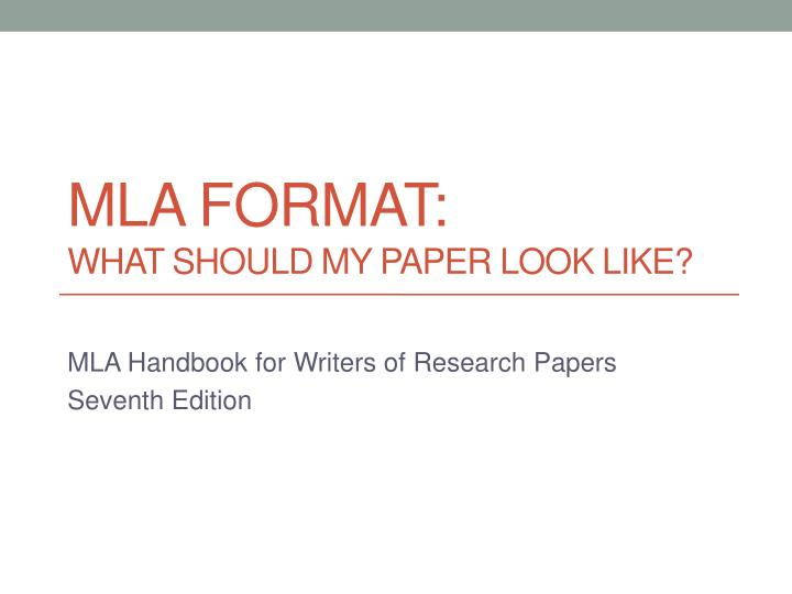 ppt - mla format  what should my paper look like  powerpoint presentation