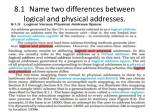 8 1 name two differences between logical and physical addresses1