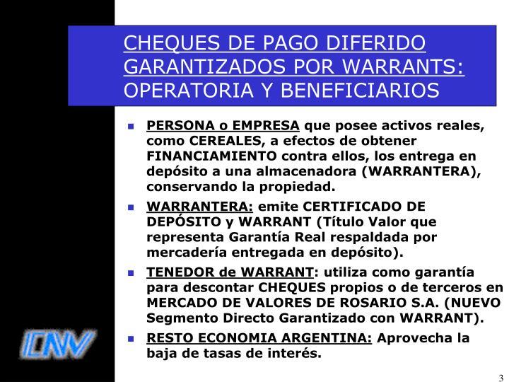 Cheques de pago diferido garantizados por warrants operatoria y beneficiarios