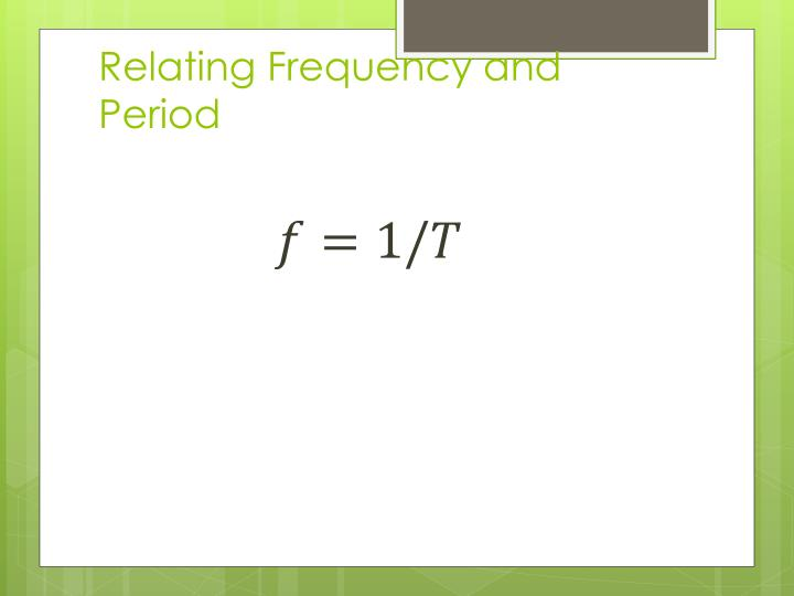 Relating Frequency and Period