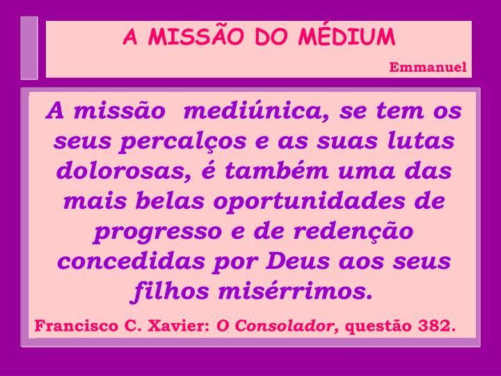 A MISSÃO DO MÉDIUM