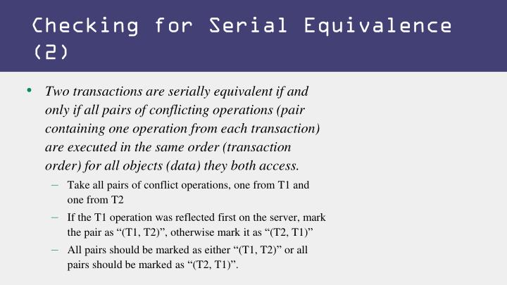 Checking for Serial Equivalence (2)