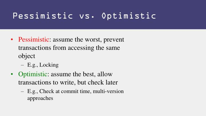Pessimistic vs. Optimistic