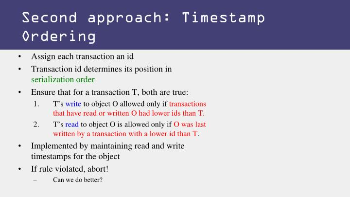 Second approach: Timestamp Ordering