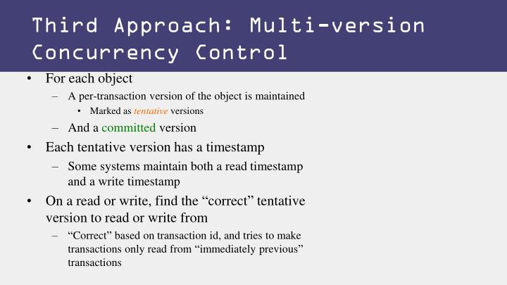 Third Approach: Multi-version Concurrency Control