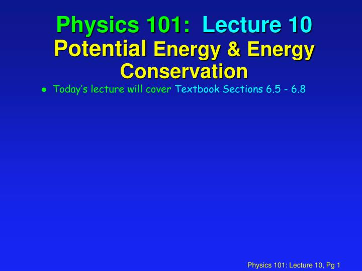 physics 101 lecture 10 potential energy energy conservation n.