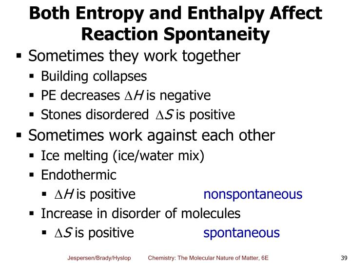 Both Entropy and Enthalpy Affect Reaction Spontaneity
