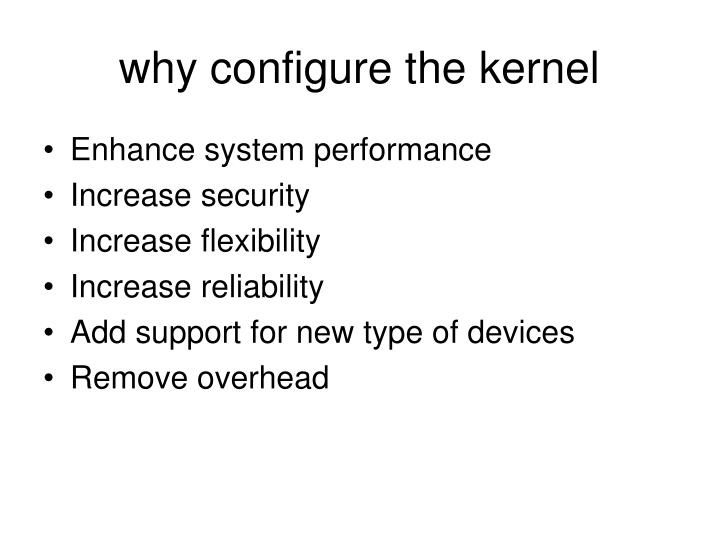 why configure the kernel