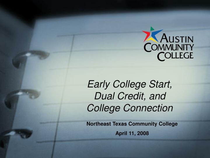 Early college start dual credit and college connection