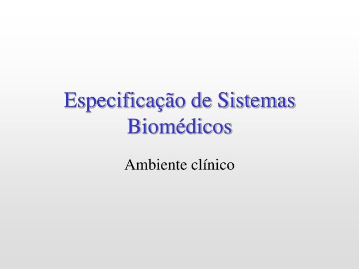 Especificação de Sistemas Biomédicos